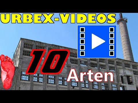 Special: 10 ARTEN von URBEX-VIDEOS | Urban Exploration (Urbex) | Lost Places | Barefoot Urbexer