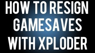 How To Resign Any Gamesave With Xploder - PS3 + XBOX !