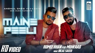 Maine Peeli Romee Khan ft. Muhfaad | Bilal Saeed