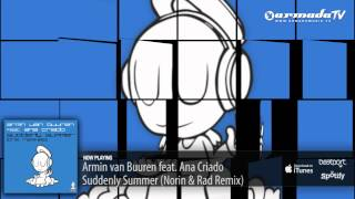 Armin van Buuren feat. Ana Criado - Suddenly Summer (Norin & Rad Remix)