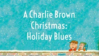 A Charlie Brown Christmas - Holiday Blues