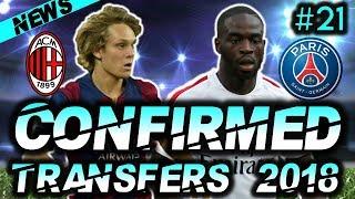 ⚽ CONFIRMED SUMMER 2018 TRANSFERS :#21: PSG & AC Milan Signing