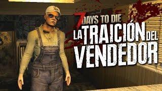 7 DAYS TO DIE: LA TRAICIÓN DEL VENDEDOR - #3