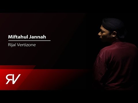 Rijal Vertizone - Miftahul Jannah (Official Video Lirik)