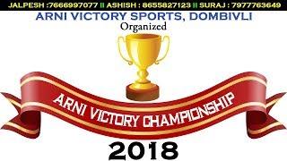ARNI VICTORY CHAMPIONSHIP 2018 - DOMBIVLI