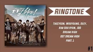 [RINGTONE] Taecyeon, Wooyoung, Suzy, Kim Soo Hyun, JOO - Dream High (OST DREAM HIGH) PART.1