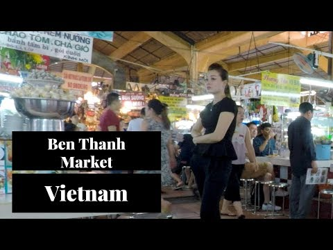 Ben Thanh Market in Vietnam - Haggling and Expectations.