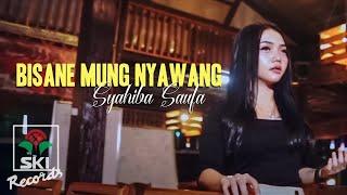 Syahiba Saufa - Bisane Mung Nyawang