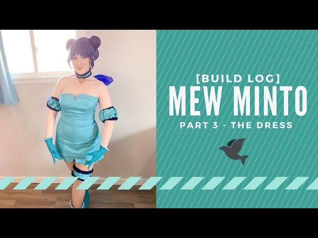 [Build Log] Mew Minto Part 3 - The Dress