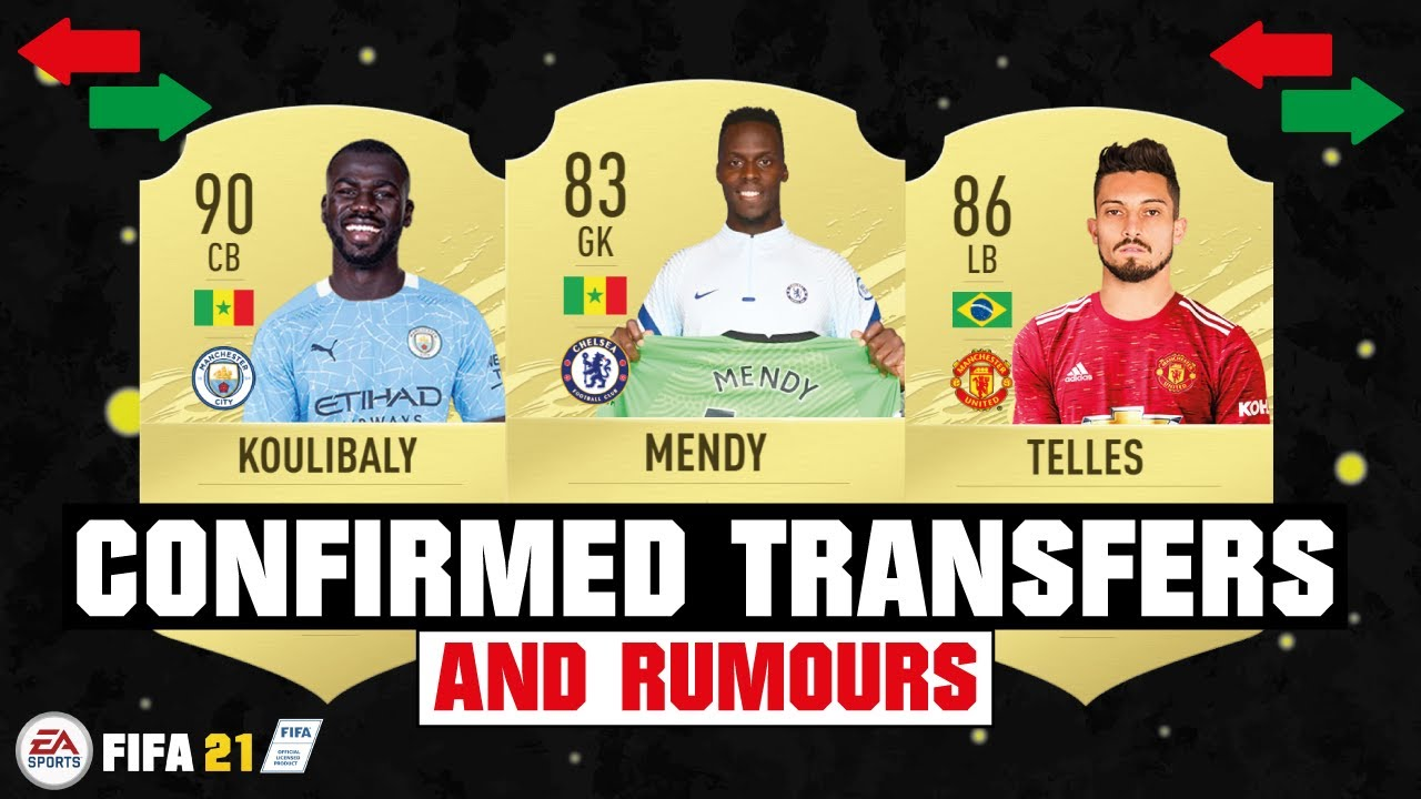 FIFA 21 | NEW CONFIRMED TRANSFERS & RUMOURS 😱🔥| FT. KOULIBALY, TELLES, MENDY... etc
