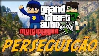 GTA V Online: A PERSEGUIÇÃO!