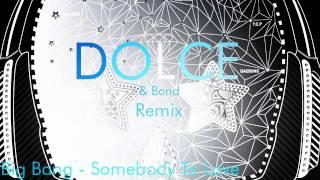 Big Bang - Somebody To Love (DOLCE & Bond Remix)