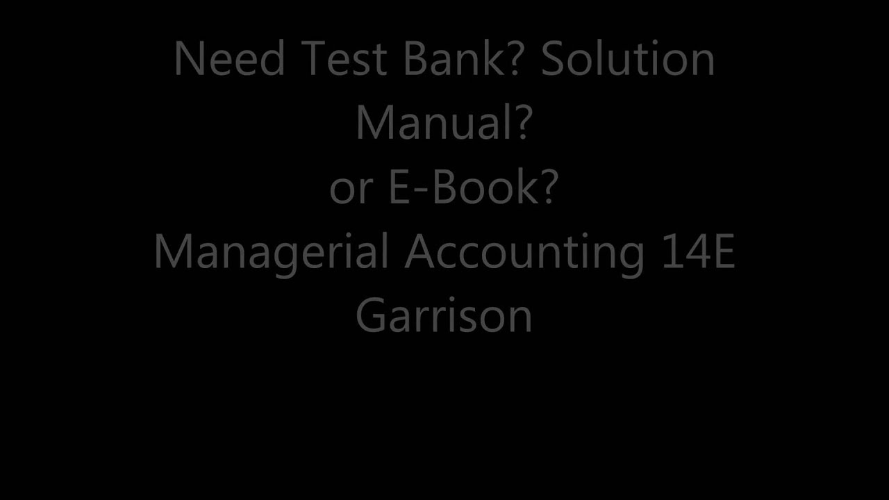 Accounting test banks and solution manuals ebook array managerial accounting 14e garrison test bank solution manual ebook rh youtube com fandeluxe Images