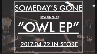 Someday's Gone 2nd 7inch EP『OWL EP』 発売日:2017年4月22日 規格番...