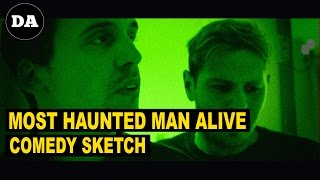 Most Haunted Man in Britain | Comedy Sketch