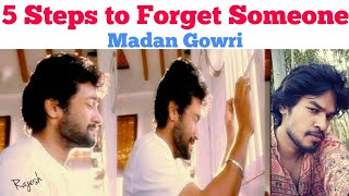 5 Steps to forget Someone | Madan Gowri