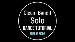Clean Bandit-Solo (Feat. Demi Lovato) Dance Tutorial(mirror mode) Choreography by WonHye Kim