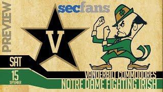 Notre Dame vs Vanderbilt 2018 Preview & Predictions - College Football - Fighting Irish Vandy