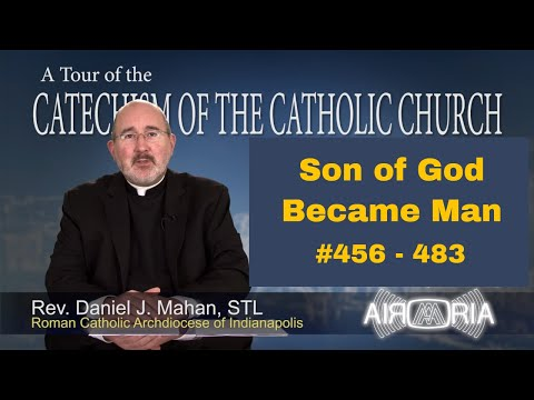 Tour of the Catechism #14 - Son of God Became Man