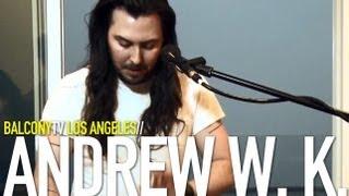 ANDREW W. K. - GOULDEN & SILVER (BalconyTV)
