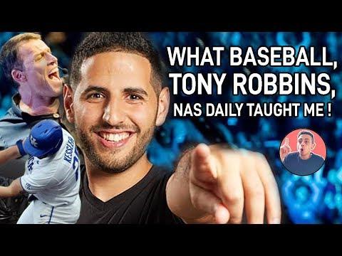 WHAT BASEBALL, TONY ROBBINS & NAS DAILY TAUGHT ME.