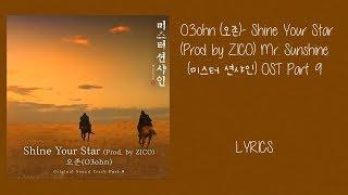 O3ohn (오존)- Shine Your Star (Prod. by ZICO) Mr. Sunshine (미스터 션샤인) OST Part 9 Lyrics