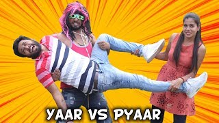 Yaar vs Pyaar | BakLol Video |