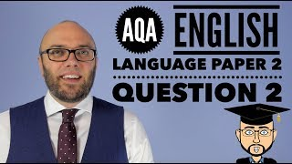 AQA English Language Paper 2 Question 2 (updated & animated)