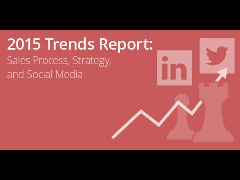 2015 Trends Report: Sales Process, Strategy, and Social Media Trends