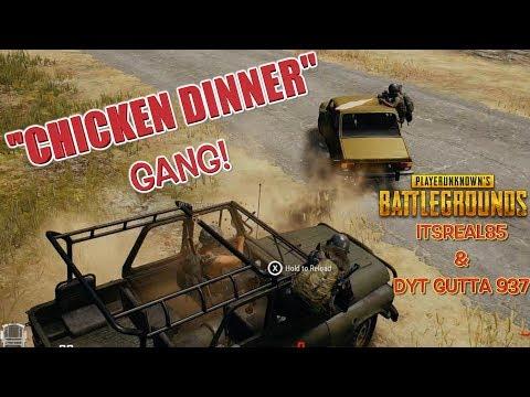CHICKEN DINNER GANG! ( PUBG WITH ITSREAL85 & DYT GUTTA 937)
