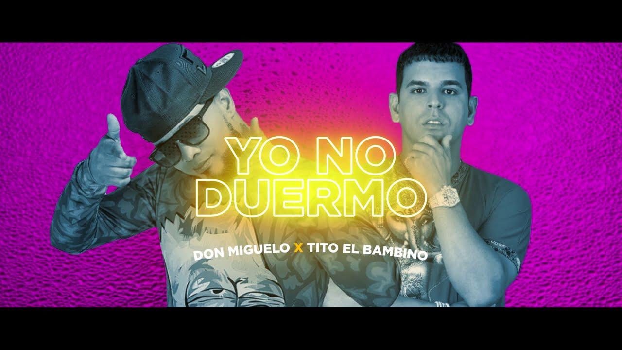 Yo No Duermo - Don Miguelo x Tito El Bambino