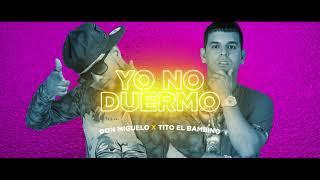 Смотреть клип Don Miguelo X Tito El Bambino - Yo No Duermo