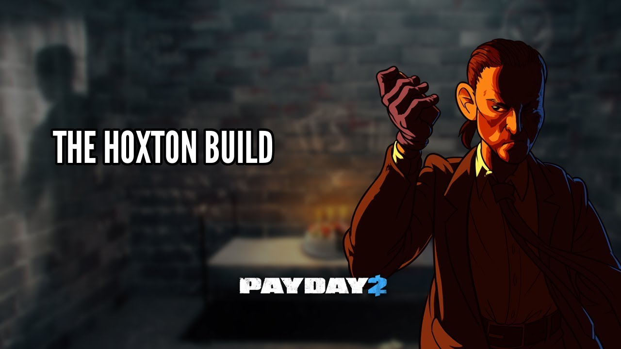 The Hoxton Build Payday 2 Youtube