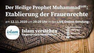 Islam Verstehen - Der Prophet Muhammad (saw) - Etablierung der Frauenrechte