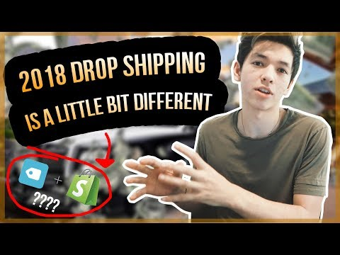 2018 DROPSHIPPING IS A WHOLE LOT DIFFERENT... (shopify drop shipping changes)