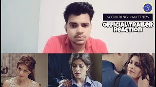 According To Matthew _ Official International Trailer Reaction | Jacqueline Fernandez, Alston Koch