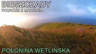 Bieszczadzkie Wędrówki  - Połonina Wetlińska (2/2)