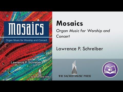 Mosaics (Organ, 3-staff) - Lawrence P. Schreiber