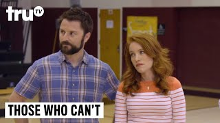 Those Who Can't - Too Busy Being Principal Fairbell | truTV
