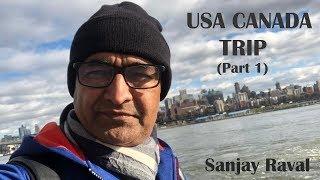 Sanjay Raval USA - CANADA TRIP (PART 1)