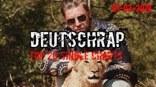 TOP 20 DEUTSCHRAP CHARTS ♫ 1. MÄRZ 2019