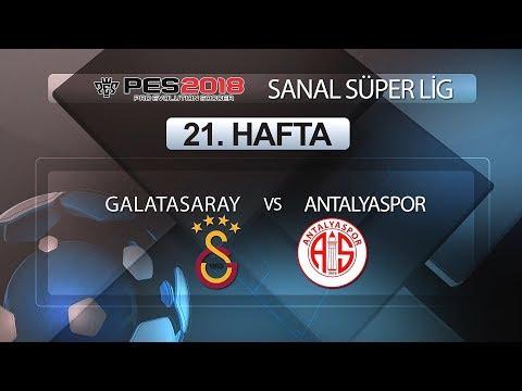 Galatasaray - Antalyaspor | PES 2018 Sanal Süper Lig 21. Hafta