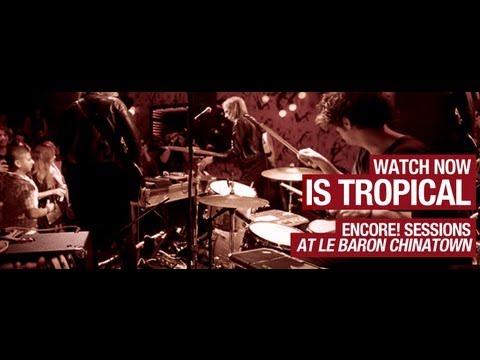 Is Tropical - Lies, Orange & Seasick Mutiny - Encore Sessions S1E5