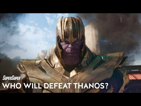 Which Avenger Will Kill Thanos in Avengers: Endgame? | SuperSuper