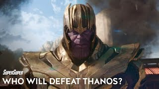 Which Avenger Will Defeat Thanos in Avengers 4? | SuperSuper