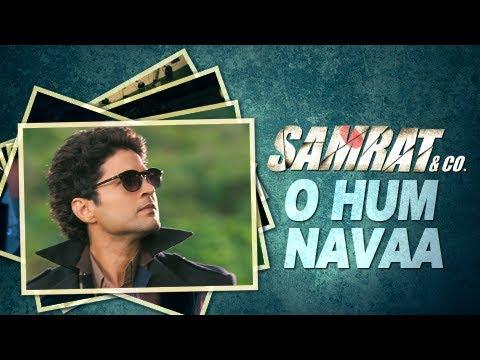 O Hum Navaa (Audio) | Full Song | Gajendra Verma, Mithoon & Chinmayi Sripaada | Samrat & Co.