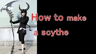How to make a scythe - BLACK ★ ROCK SHOOTER Dead Master[Cospay prop turoial]
