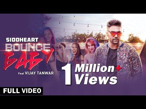 BOUNCE BABY Song | Siddheart ft Vijay Tanwar | Showkidd | Latest hindi songs 2018