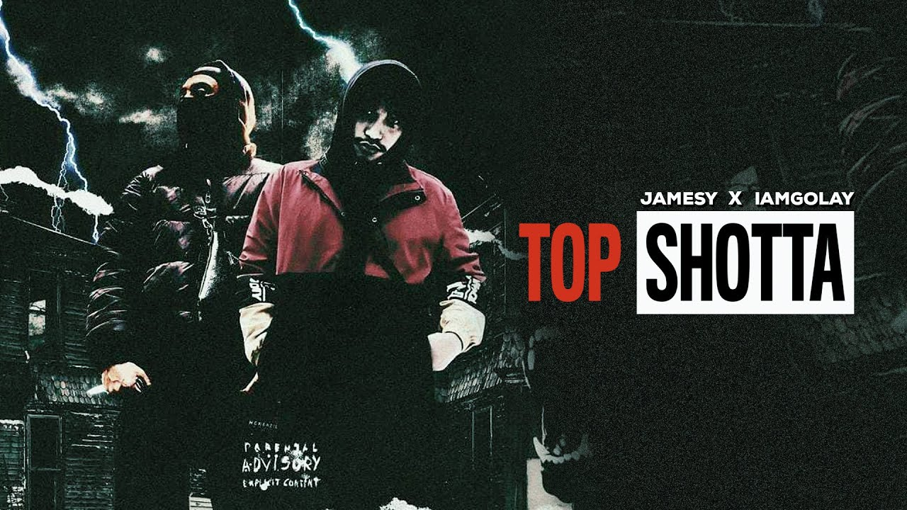 Download JAMESY X IAM GOLAY - TOP SHOTTA (OFFICIAL MUSIC VIDEO)