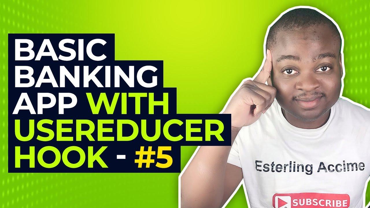 Basic Banking App with useReducer Hook #5